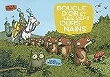 Boucle d'Or et les sept ours nains (Bande Petits) - Emile Bravo