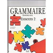 Grammaire - Entrainez-Vous Exercices 2. Niveau intermédiaire