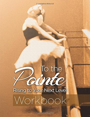To the Pointe Workbook por Carol Reeder