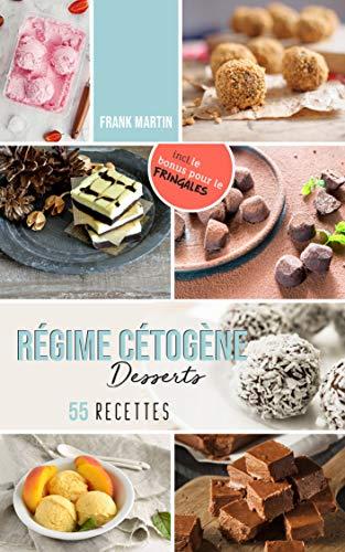 Couverture du livre Régime cétogène - Desserts: Le livre de cuisine avec 55 délicieuses recettes à faible teneur en glucides et riches en graisses pour les gourmands - Brûler les graisses sans se priver de sucreries
