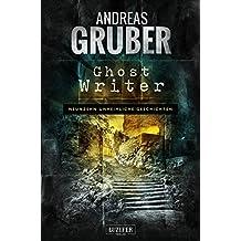 Ghost Writer (Andreas Gruber Erzählbände)
