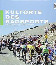 Kultorte des Radsports: Wo Fahrer zu Legenden werden
