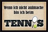 Wenn ich nicht aufmache bin ich beim Tennis
