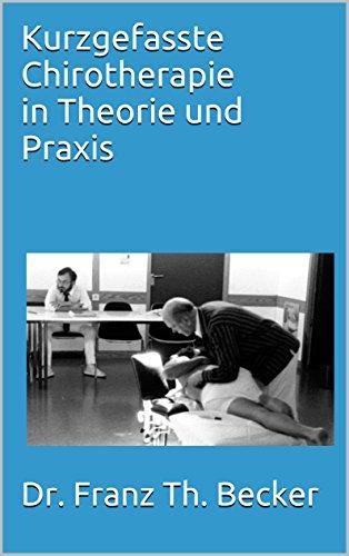 Kurzgefasste Chirotherapie in Theorie und Praxis