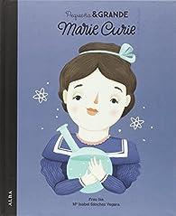 Pequeña & Grande Marie Curie par María Isabel Sánchez Vegara