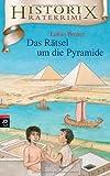 Historix-Ratekrimi - Das Rätsel um die Pyramide: Band 2