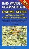 Rad-, Wander- und Gewässerkarte Dahme-Spree: Köpenick, Erkner, Königs Wusterhausen: Mit Großem Müggelsee, Rüdersdorf, Grünheide, Gosen, Friedersdorf, Zernsdorf, Zeuthen, Grünau. 1:35.000