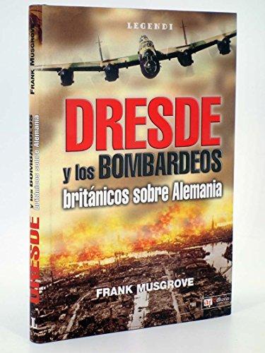 Dresde y los bombardeos britanicos sobre Alemania