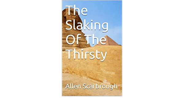 The  Slaking Of The Thirsty