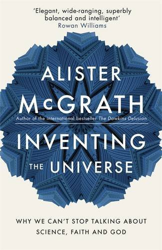 Portada del libro Inventing the Universe: Why we can't stop talking about science, faith and God by Alister McGrath (2015-10-08)