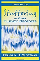 Stuttering and Other Fluency Disorders, Third Edition by Franklin H. Silverman (2003-08-01)