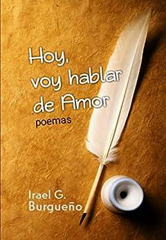Hoy voy hablar de Amor (Spanish Edition) par [G Burgueño, Irael]
