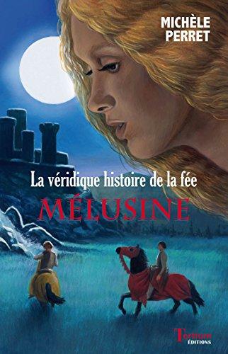 La Véridique histoire de la fée Mélusine