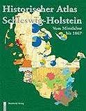 Historischer Atlas Schleswig-Holstein vom Mittelalter bis 1867 -