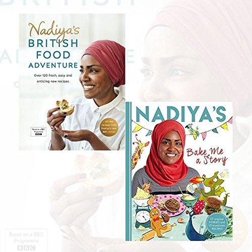 Nadiya Hussain 2 Books Bundles Collection (Nadiya's Bake Me a Story: Fifteen stories and recipes for children and Nadiya's British Food Adventure)