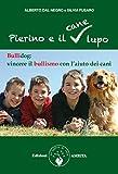 Image de Pierino e il cane lupo: Bullidog: vincere il bullismo c
