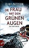 Die Frau mit den grünen Augen: Ein Tibet-Krimi (Inspektor Shan ermittelt, Band 9) - Eliot Pattison