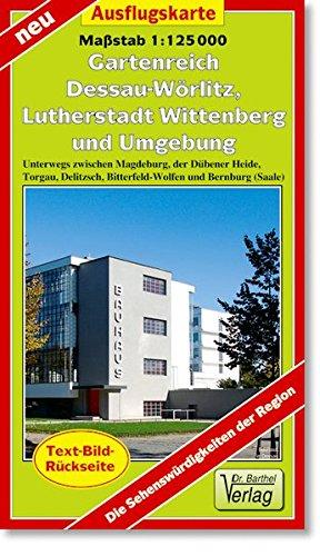 Ausflugskarte Gartenreich Dessau-Wörlitz, Lutherstadt Wittenberg und Umgebung: Unterwegs zwischen Magdeburg, der Dübener Heide, Torgau, Delitzsch, Bitterfeld-Wolfen und Bernburg (Saale)