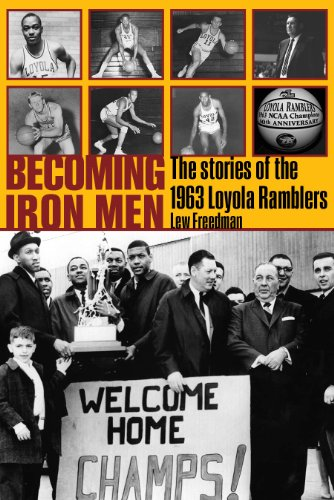 Becoming Iron Men: The Story of the 1963 Loyola Ramblers (Sport in the American West) por Lew Freedman