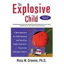 The Explosive Child by Greene, Ross W., PhD (2005) Taschenbuch