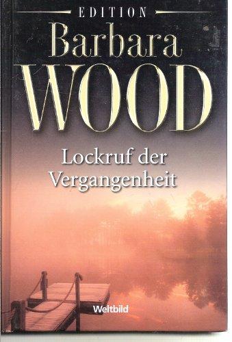 Weltbild Verlag Lockruf der Vergangenheit.