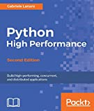Python High Performance - Second Edition: Build high-performing, concurrent, and distributed applications