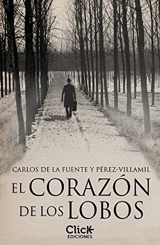 El corazón de los lobos eBook: Pérez-Villamil, Carlos de la Fuente ...