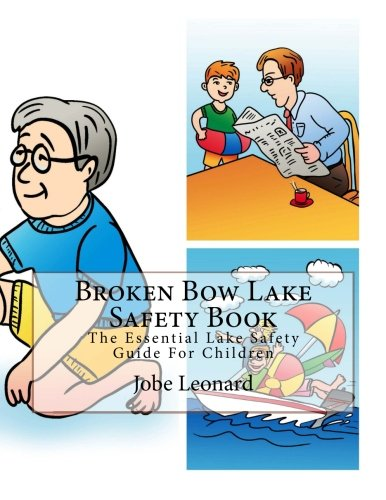 Broken Bow Lake Safety Book: The Essential Lake Safety Guide For Children