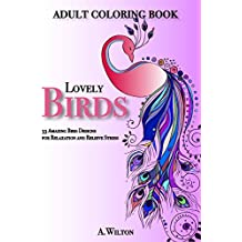 Lovely Birds: 33 Amazing Bird Designs for Relaxation and Relieve Stress (English Edition)