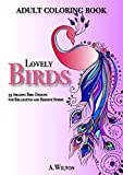 Lovely Birds: 33 Amazing Bird Designs for Relaxation and Relieve Stress