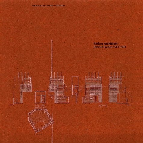 Patkau Architects: Selected Projects 1983-1993 (Documents in Canadian Architecture) by Brian Carter (Editor) (10-Jan-1994) Paperback