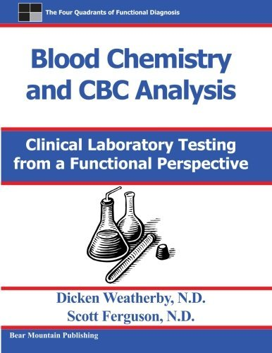 Blood Chemistry and CBC Analysis: Clinical Laboratory Testing from a Functional Perspective by Dr Dicken Weatherby (2004-09-20)
