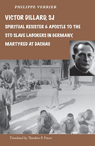 victor-dillard-sj-spiritual-resister-and-apostle-to-the-sto-slave-laborers-in-germany-martyred-at-da