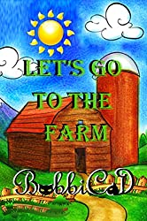Let's Go to the Farm: A Beautifully Illustrated, Rhyming Picture Book for Children of all Ages