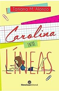 Carolina, entre líneas par Tatiana M. Alonzo