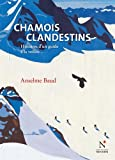 Chamois clandestins : Histoires d'un guide à la veillée