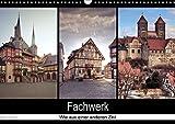 Fachwerk - wie aus einer anderen Zeit (Wandkalender 2017 DIN A3 quer): Fachwerkhäuser aus dem Harz. Gestaltet wie aus einer anderen Zeit. (Monatskalender, 14 Seiten ) (CALVENDO Orte)
