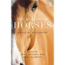 The Meaning of Horses: Biosocial Encounters