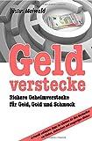 Geldverstecke: Sichere Geheimverstecke für Geld, Gold und Schmuck