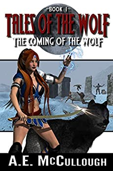 Tales of the Wolf: Coming of the Wolf (English Edition) von [McCullough, A. E.]
