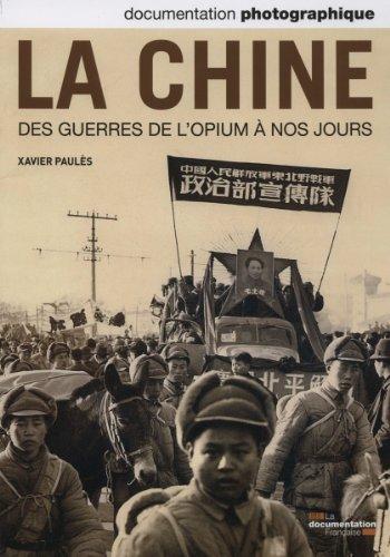 La Chine. Des guerres de l'opium à nos jours ( Documentation photographique n° 8093 )