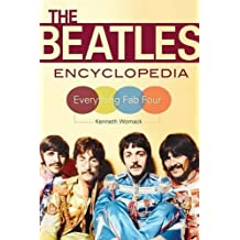 The Beatles Encyclopedia: Everything Fab Four by Kenneth Womack (2016-11-21)