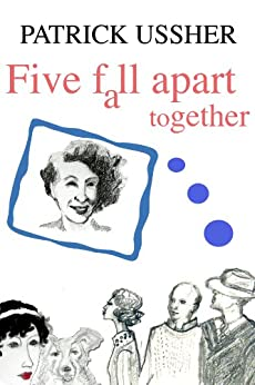 Five Fall Apart Together (English Edition) di [Ussher, Patrick]