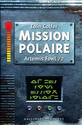 Artemis Fowl French: Artemis Fowl 2/Mission Polaire par Eoin Colfer