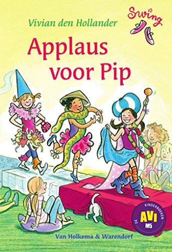 Applaus voor Pip (Swing) (Dutch Edition) por Vivian den Hollander