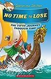 #5: Geronimo Stilton Journey Through Time #5: No Time to Lose (Geronimo Stilton: The Journey Through Time)