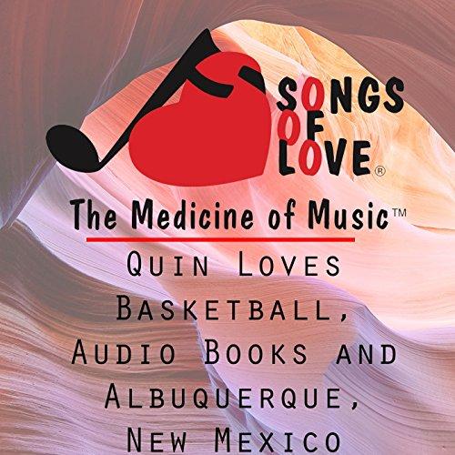 Quin Loves Basketball, Audio Books and Albuquerque, New Mexico (New Mexico Basketball)