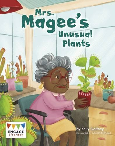 Mrs. Magee's Unusual Plants (Engage Literacy: Engage Literacy White)