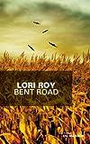 Bent Road / Lori Roy | Roy, Lori. Auteur