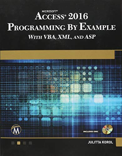 Microsoft Access 2016 Programming by Example: With Vba, XML, and ASP -